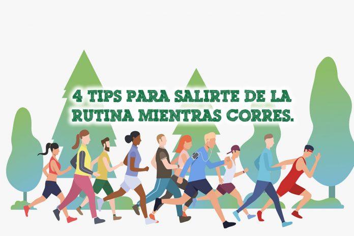 4 tips para salirte de la rutina mientras corres.