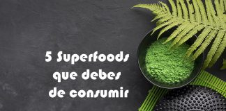 5 Superfoods que debes de consumir