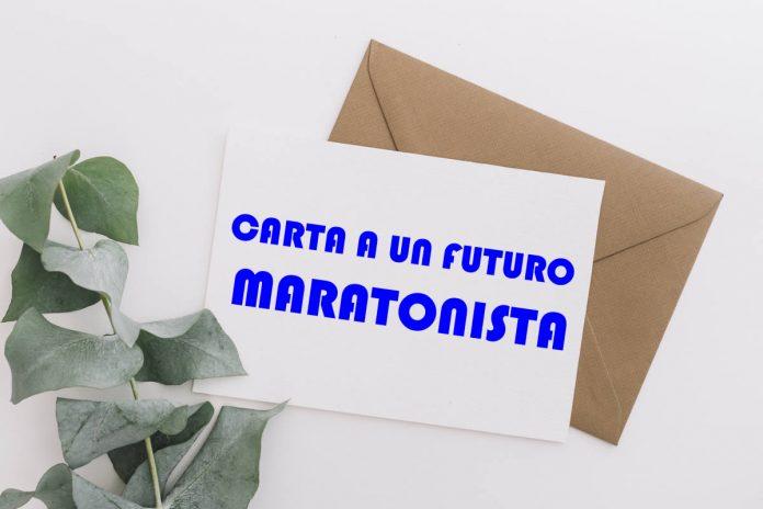 Carta a un futuro maratonista
