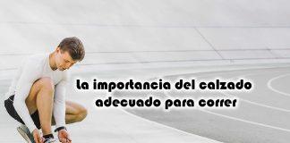La importancia del calzado adecuado para correr
