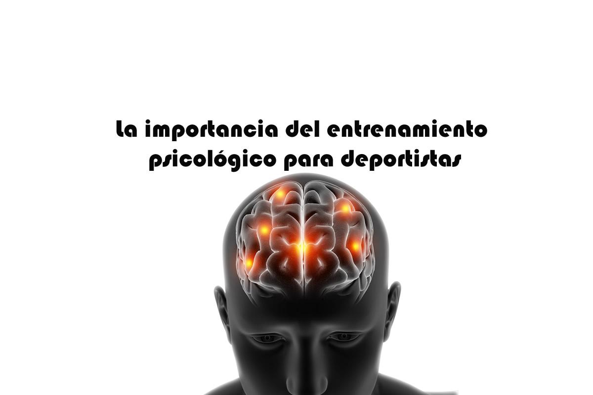 La importancia del entrenamiento psicológico para deportistas