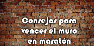 consejos vencer muro en maraton