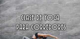 CLASE DE YOGA PARA CORREDORES