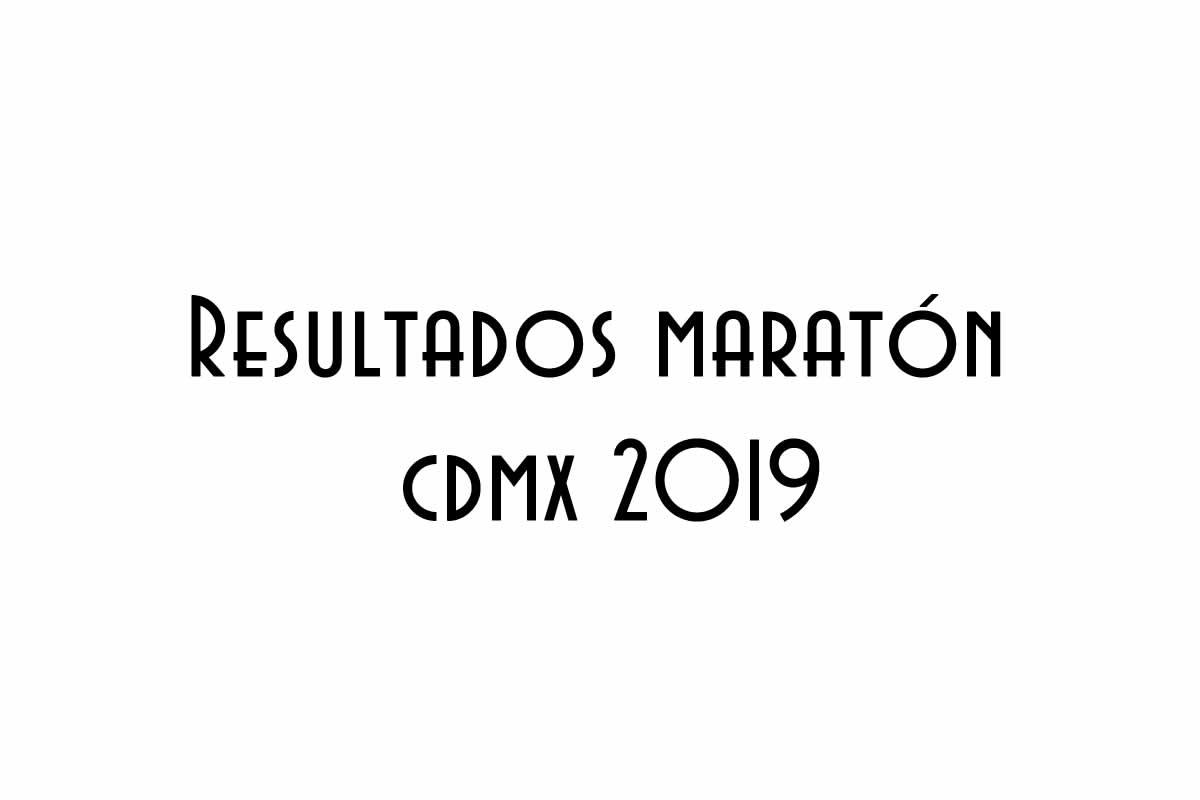 Resultados maratón cdmx 2019