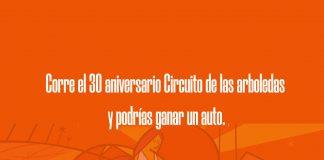 Corre el 30 aniversario Circuito de las arboledas y podrías ganar un auto.