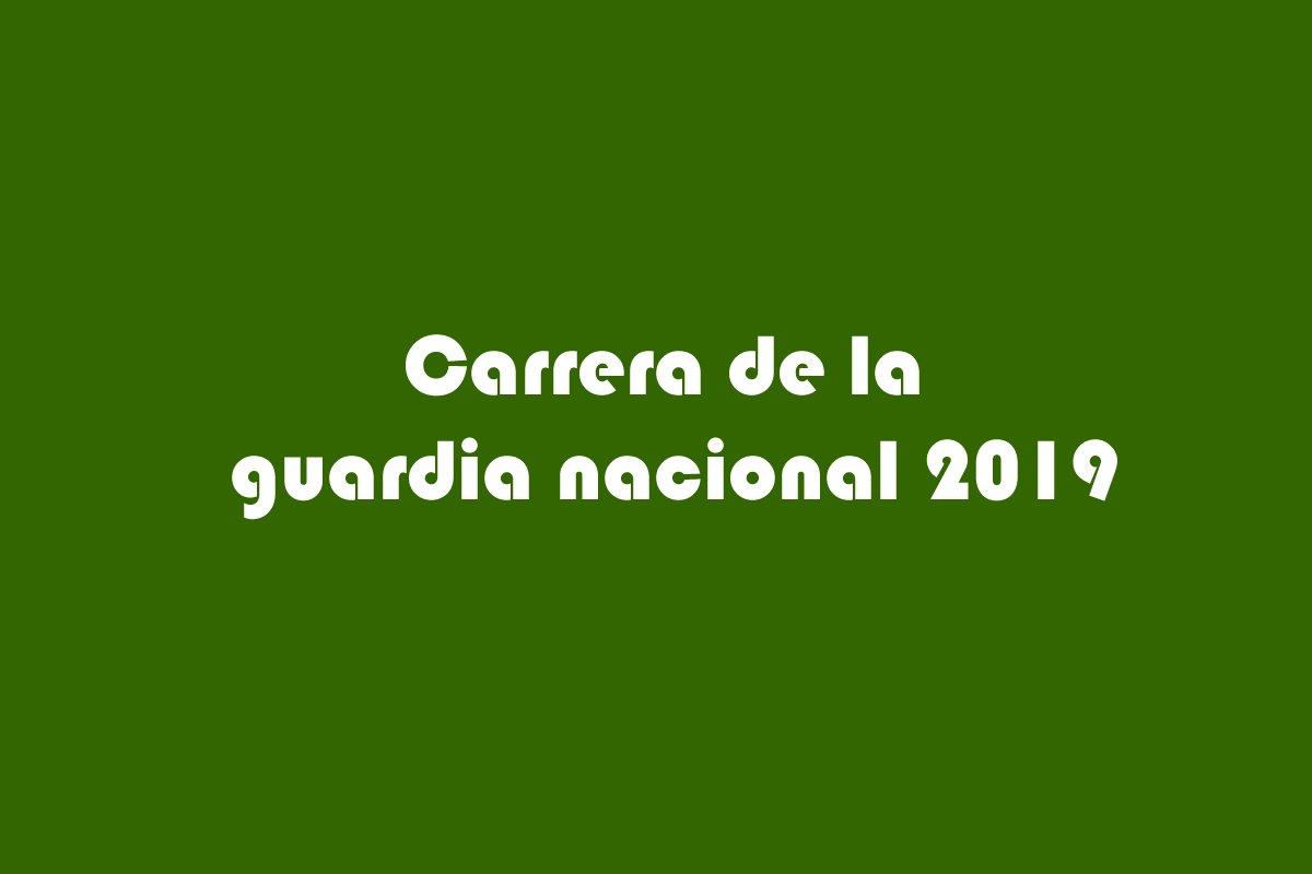 Carrera de la guardia nacional 2019