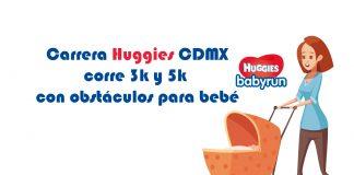 Carrera Huggies en Ciudad de México, corre 3k y 5k con obstáculos para bebé