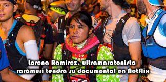 Lorena Ramírez, ultramaratonista rarámuri tendrá su documental en Netflix